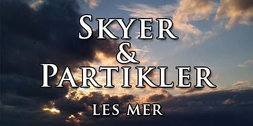 Skyer & Partikler. Fordypning